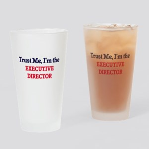 Trust me, I'm the Executive Directo Drinking Glass