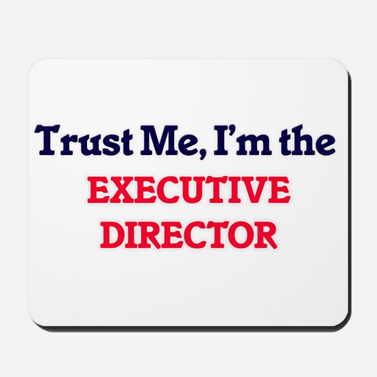 Trust me, I'm the Executive Director Mousepad
