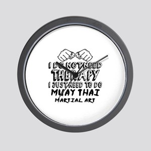 I Just Need To Do Muay Thai Wall Clock