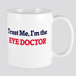 Trust me, I'm the Eye Doctor Mugs
