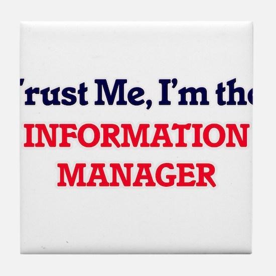 Trust me, I'm the Information Manager Tile Coaster
