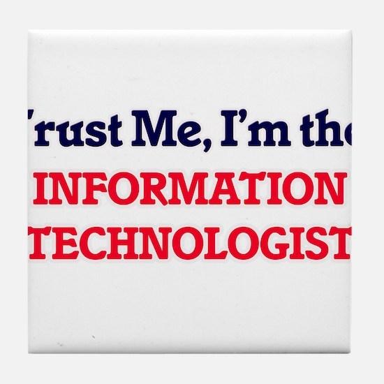 Trust me, I'm the Information Technol Tile Coaster