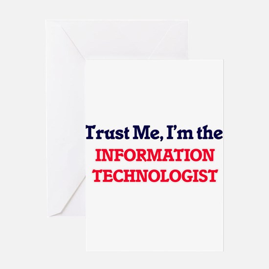 Trust me, I'm the Information Techn Greeting Cards