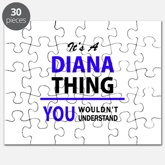 It's DIANA thing, you wouldn't understand Puzzle