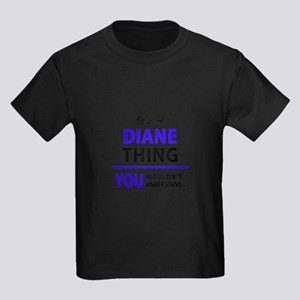 It's DIANE thing, you wouldn't understand T-Shirt