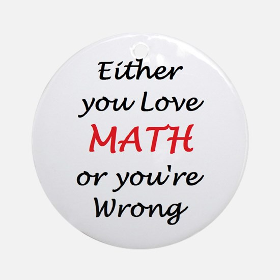 Love Math Or Ornament (Round) Ornament (Round)