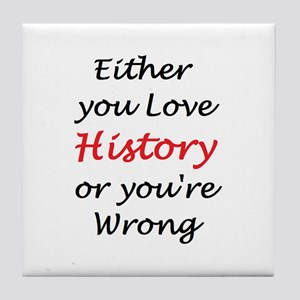 love history or Tile Coaster