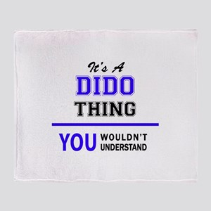 It's DIDO thing, you wouldn't unders Throw Blanket
