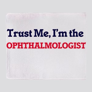 Trust me, I'm the Ophthalmologist Throw Blanket