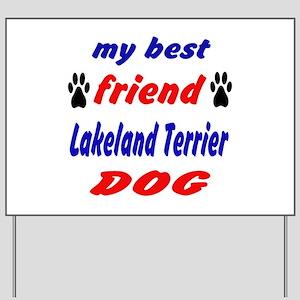 My Best Friend Lakeland Terrier Dog Yard Sign