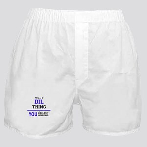 It's DIL thing, you wouldn't understa Boxer Shorts