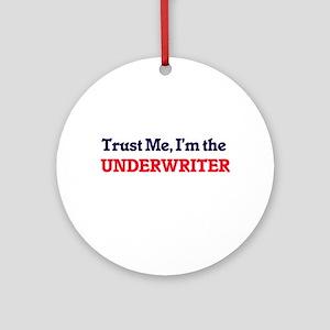 Trust me, I'm the Underwriter Round Ornament