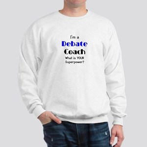 debate coach Sweatshirt