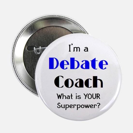 "debate coach 2.25"" Button"
