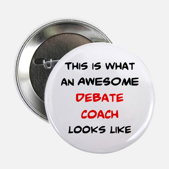 "awesome debate coach 2.25"" Button"