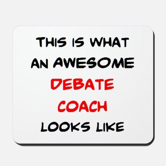awesome debate coach Mousepad