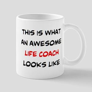 awesome life coach 11 oz Ceramic Mug