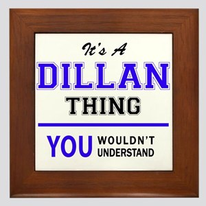 It's DILLAN thing, you wouldn't unders Framed Tile