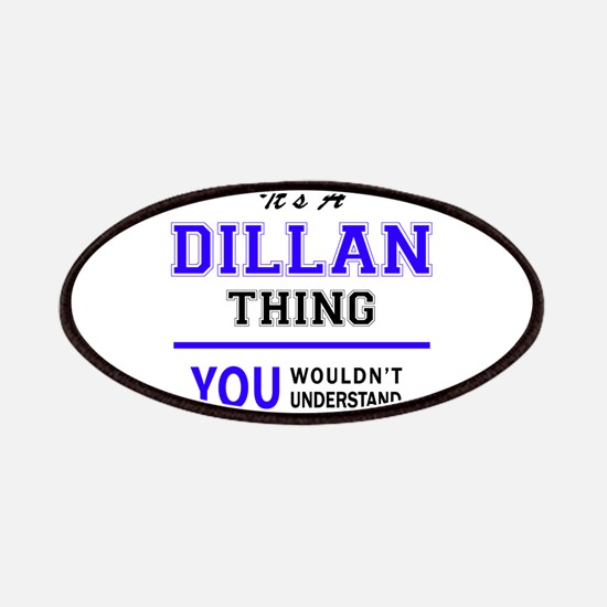It's DILLAN thing, you wouldn't understand Patch
