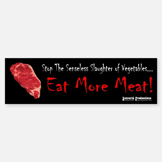 Eat More Meat Bumper Bumper Bumper Sticker