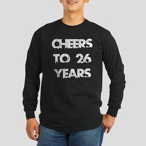 Cheers To 26 Years Design Long Sleeve Dark T-Shirt