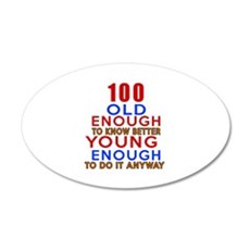 100 Old Enough Young Enough Wall Decal