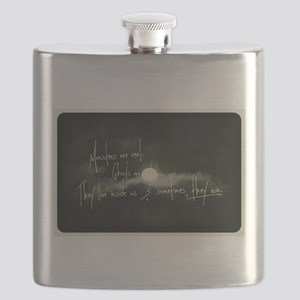 Monsters are real, ghosts are real too. The Flask