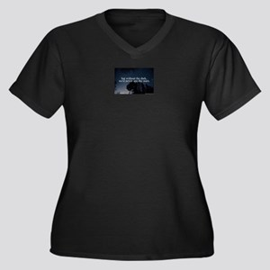 but without the dark, we'd never Plus Size T-Shirt