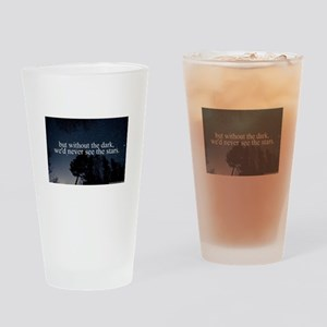 but without the dark, we'd never se Drinking Glass