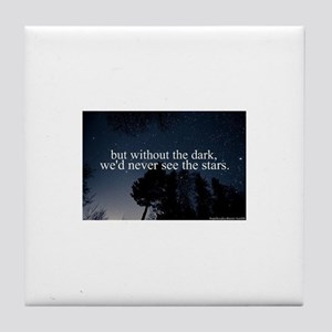 but without the dark, we'd never see Tile Coaster