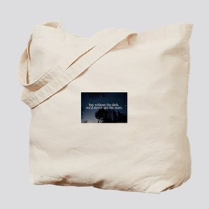 but without the dark, we'd never see the Tote Bag