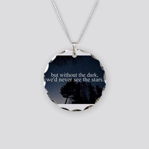 but without the dark, we'd n Necklace Circle Charm