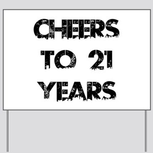 Cheers To 21 Years Designs Yard Sign