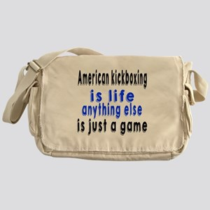 American kickboxing is life anything Messenger Bag