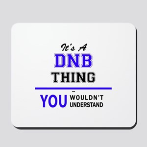 It's DNB thing, you wouldn't understand Mousepad