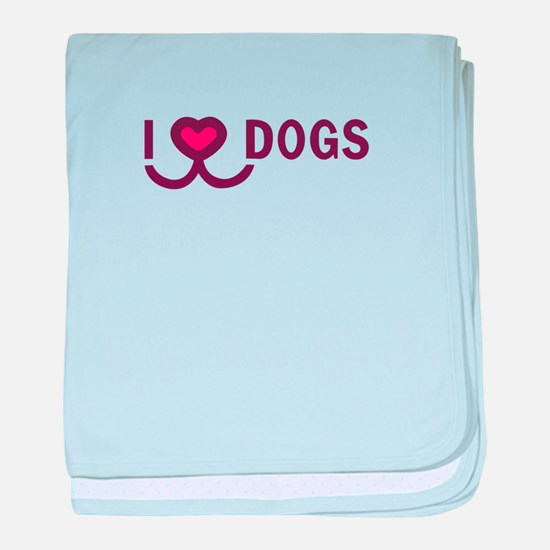 i love dogs baby blanket