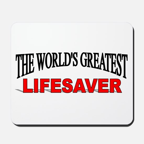 """The World's Greatest Lifesaver"" Mousepad"
