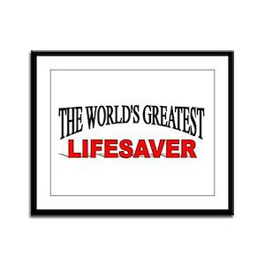 """""""The World's Greatest Lifesaver"""" Framed Panel Prin"""