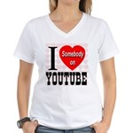 I Love Somebody On YouTube Women's V-Neck T-Shirt
