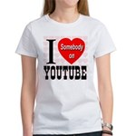 I Love Somebody On YouTube Women's T-Shirt