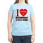 I Love Somebody On YouTube Women's Light T-Shirt