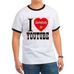 I Love Somebody On YouTube Ringer T