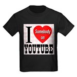 I Love Somebody On YouTube Kids Dark T-Shirt