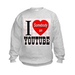 I Love Somebody On YouTube Kids Sweatshirt