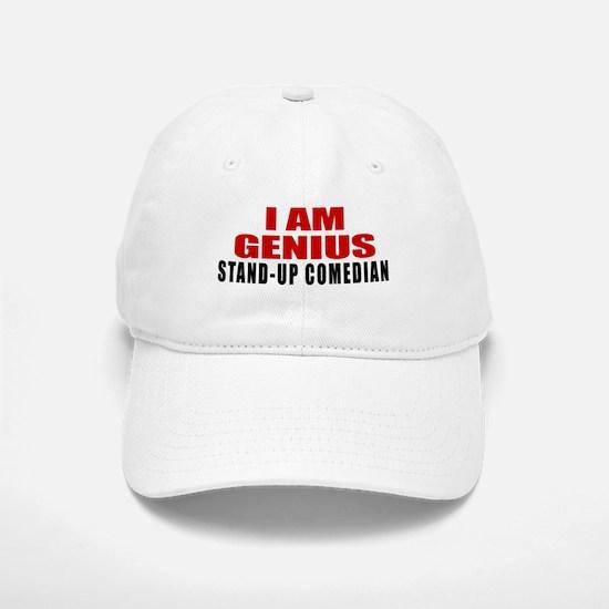 I Am Genius Stand-up comedian Baseball Baseball Cap
