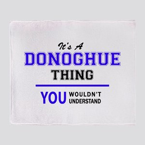 It's DONOGHUE thing, you wouldn't un Throw Blanket