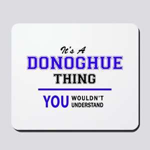 It's DONOGHUE thing, you wouldn't unders Mousepad