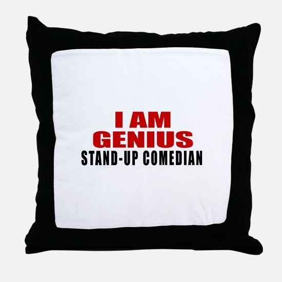 I Am Genius Stand-up comedian Throw Pillow