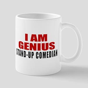 I Am Genius Stand-up comedian 11 oz Ceramic Mug