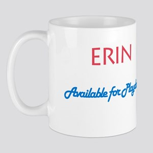 Erin - Available For Playdate Mug